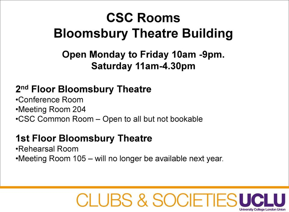 30pm 2 nd Floor Bloomsbury Theatre Conference Room Meeting Room 204 CSC