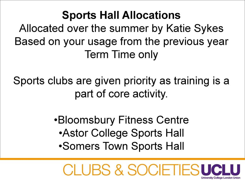 clubs are given priority as training is a part of core activity.