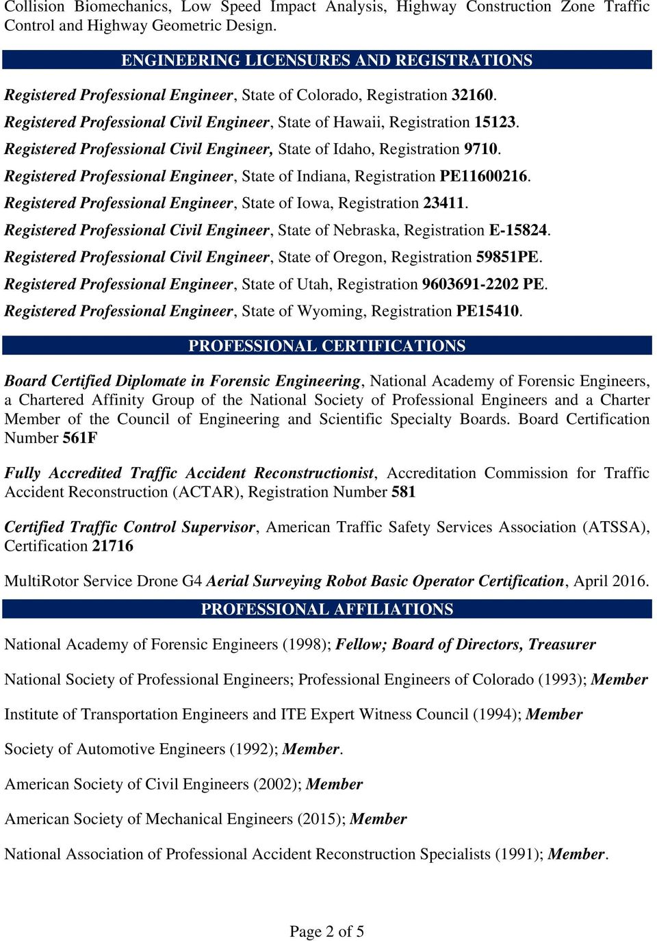 Registered Professional Civil Engineer, State of Idaho, Registration 9710. Registered Professional Engineer, State of Indiana, Registration PE11600216.