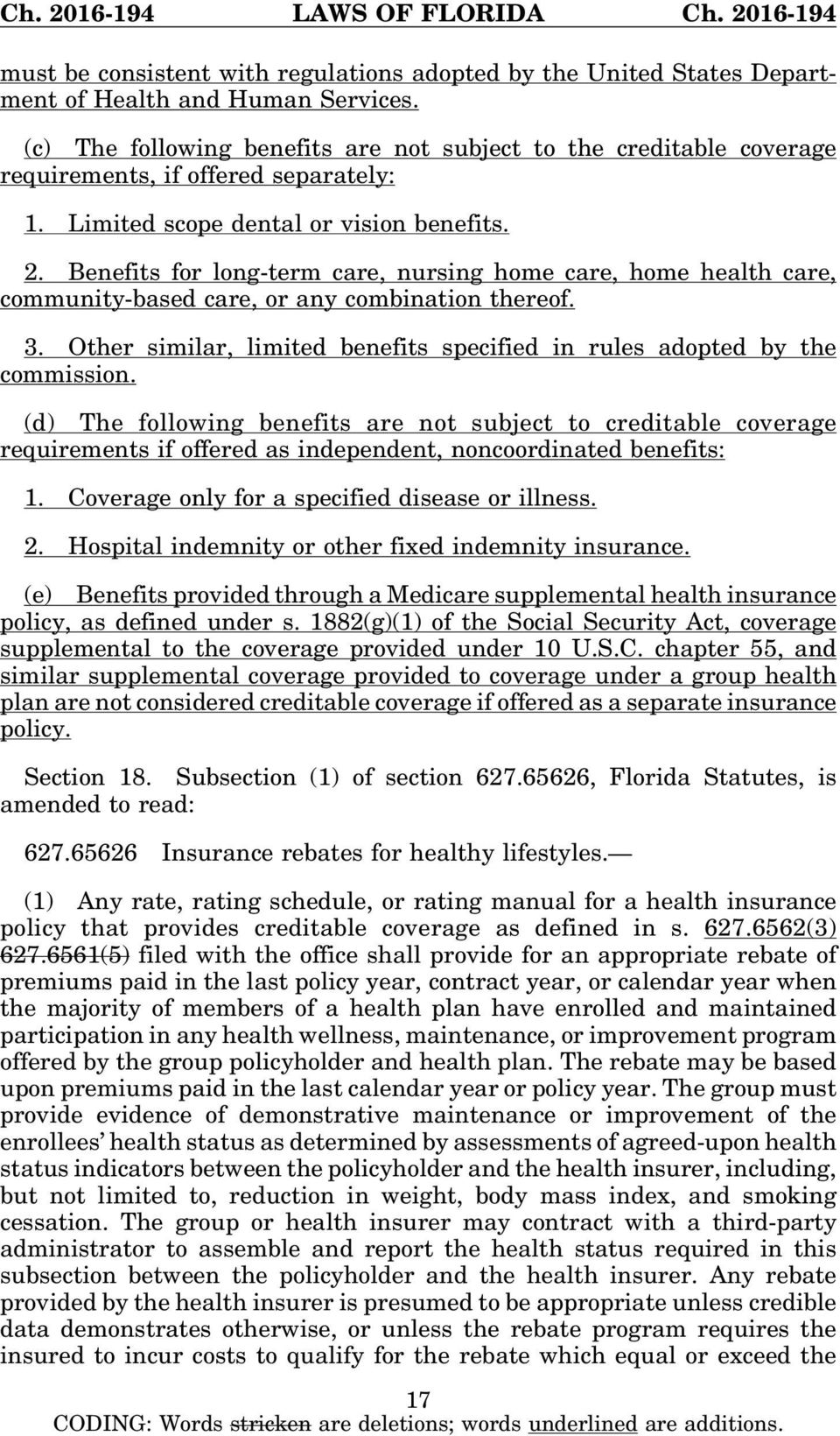 Benefits for long-term care, nursing home care, home health care, community-based care, or any combination thereof. 3. Other similar, limited benefits specified in rules adopted by the commission.