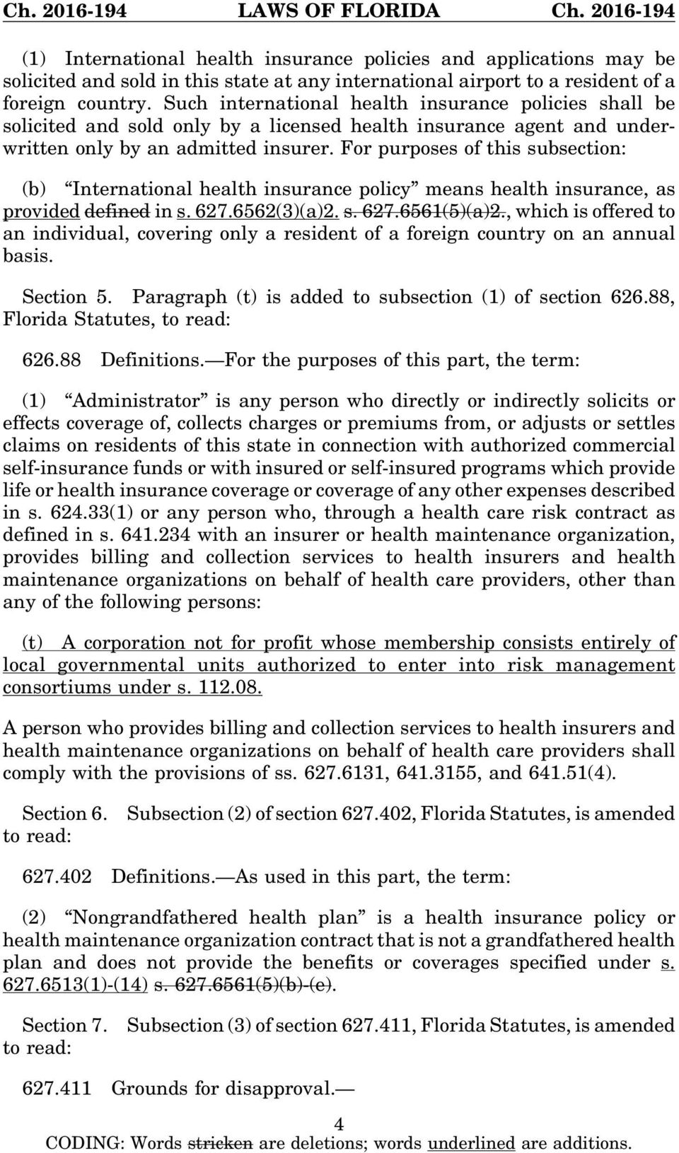 For purposes of this subsection: (b) International health insurance policy means health insurance, as provided defined in s. 627.6562(3)(a)2. s. 627.6561(5)(a)2.