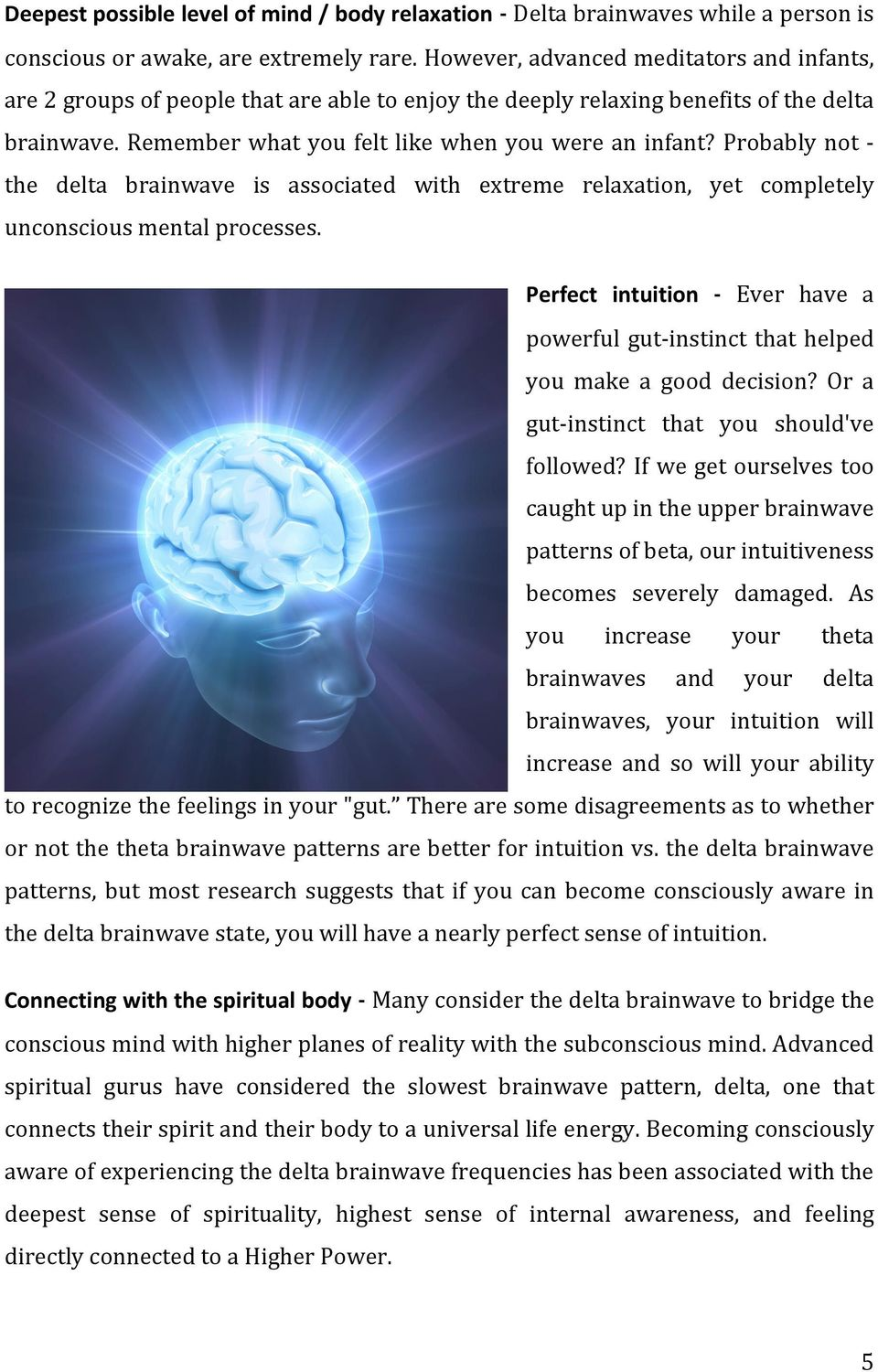 Probably not - the delta brainwave is associated with extreme relaxation, yet completely unconscious mental processes.