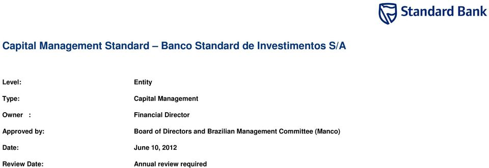 Director Approved by: Board of Directors and Brazilian