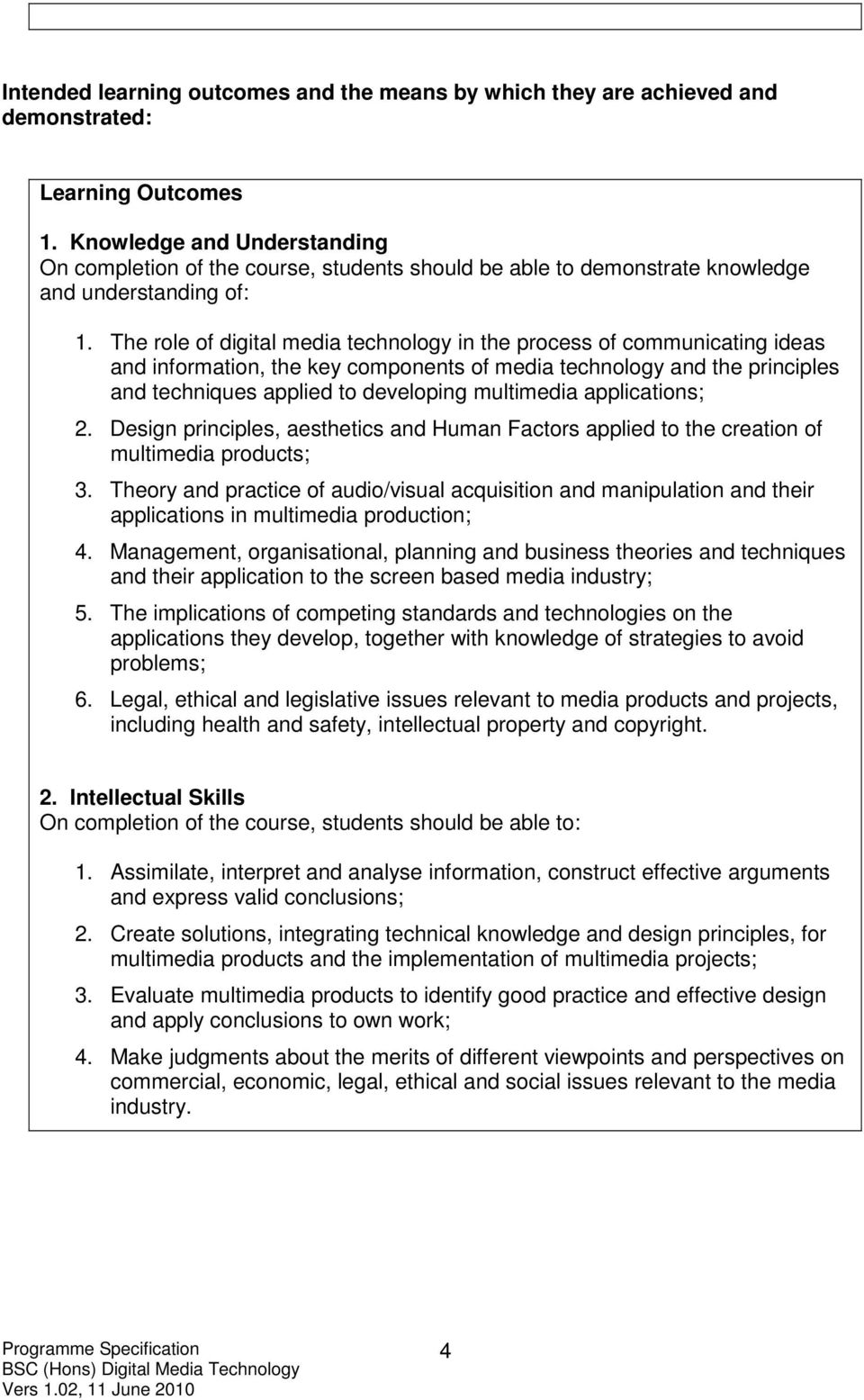 The role of digital media technology in the process of communicating ideas and information, the key components of media technology and the principles and techniques applied to developing multimedia