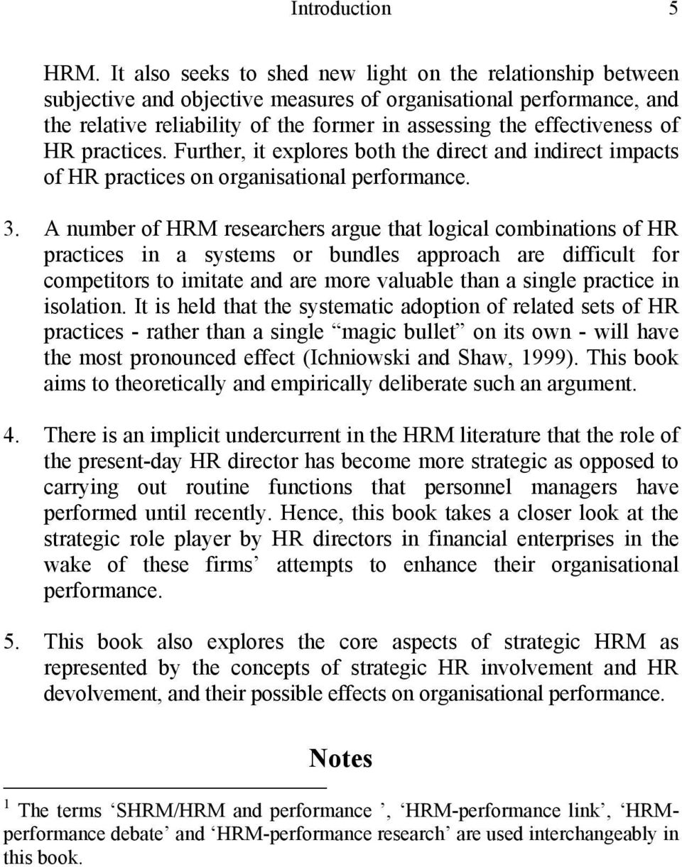 of HR practices. Further, it explores both the direct and indirect impacts of HR practices on organisational performance. 3.