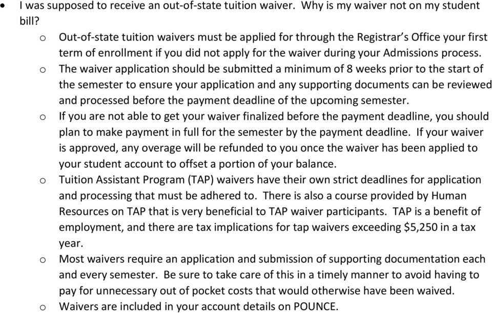 o The waiver application should be submitted a minimum of 8 weeks prior to the start of the semester to ensure your application and any supporting documents can be reviewed and processed before the