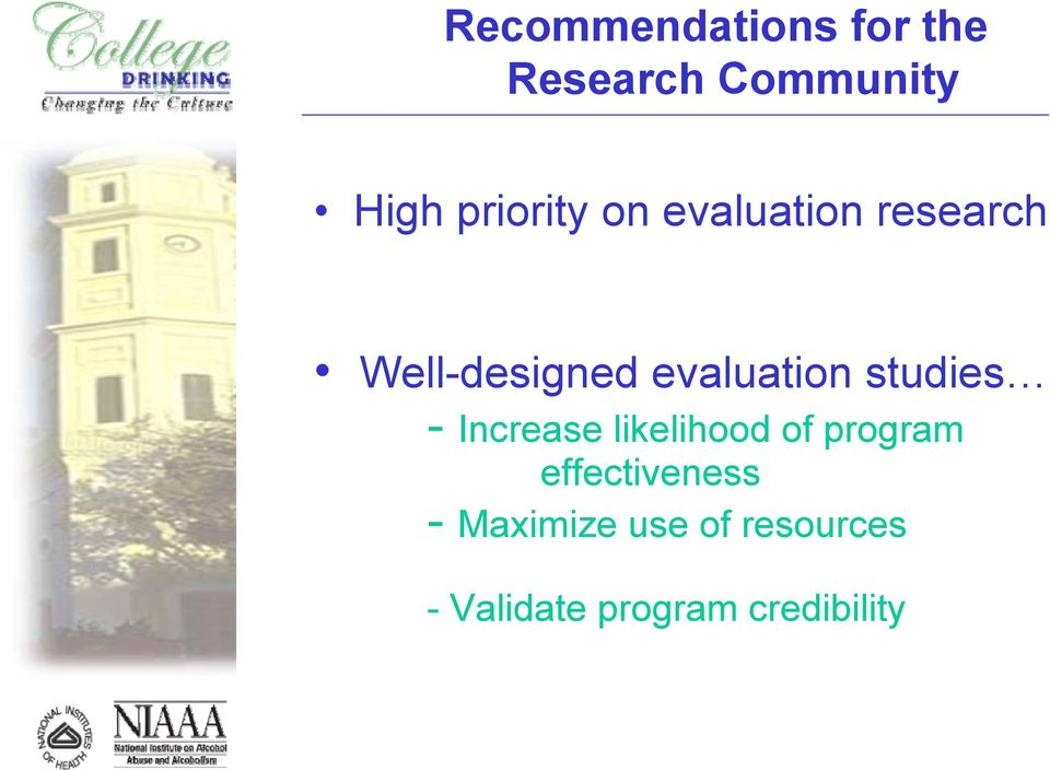 evaluation studies - Increase likelihood of program