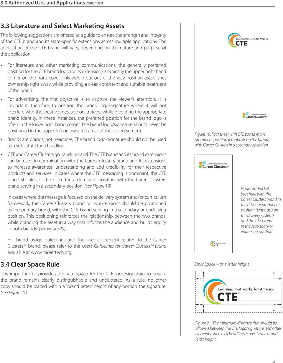 applications. The application of the CTE brand will vary, depending on the nature and purpose of the application.