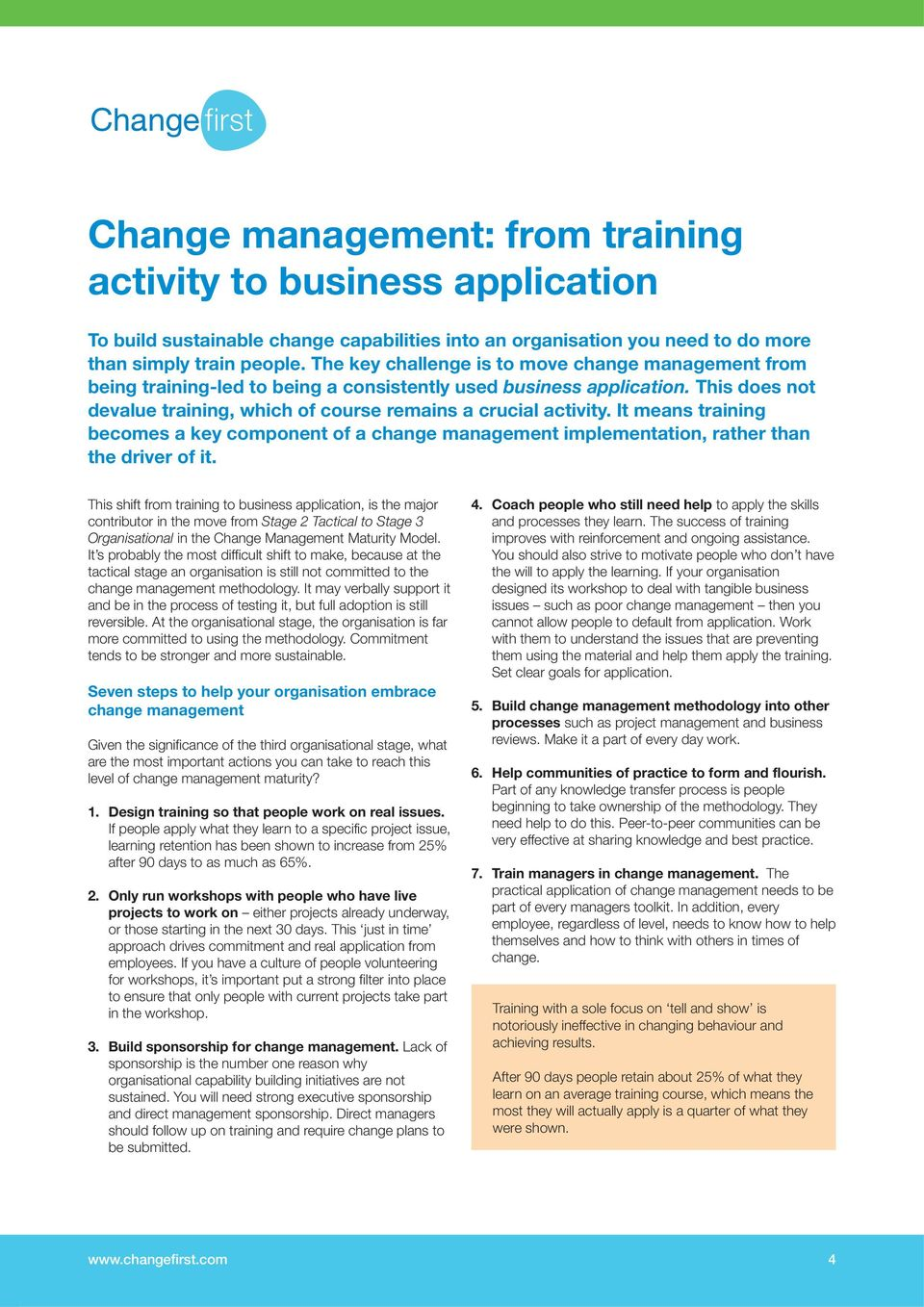 It means training becomes a key component of a change management implementation, rather than the driver of it.