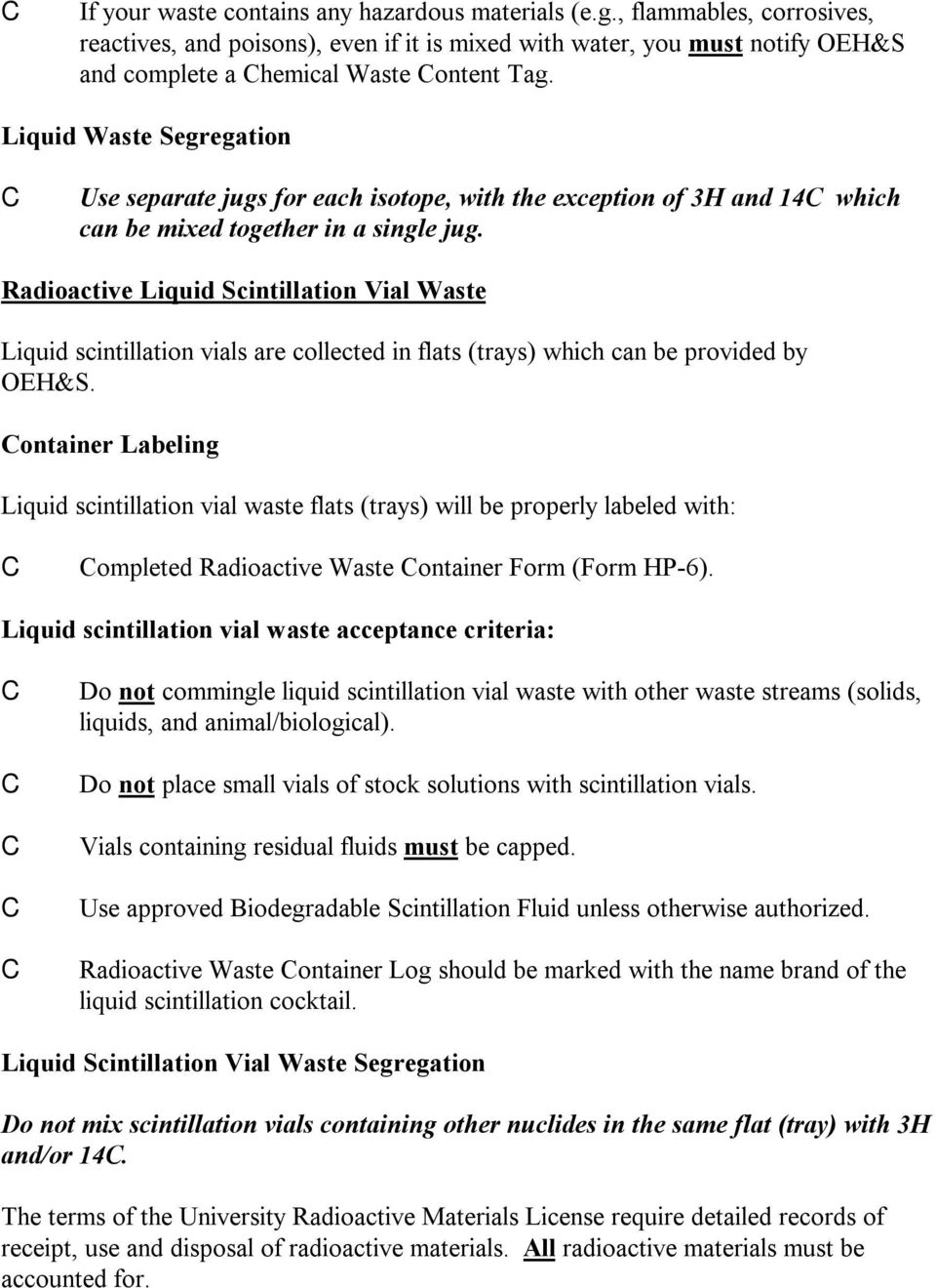 Radioactive Liquid Scintillation Vial Waste Liquid scintillation vials are collected in flats (trays) which can be provided by OEH&S.