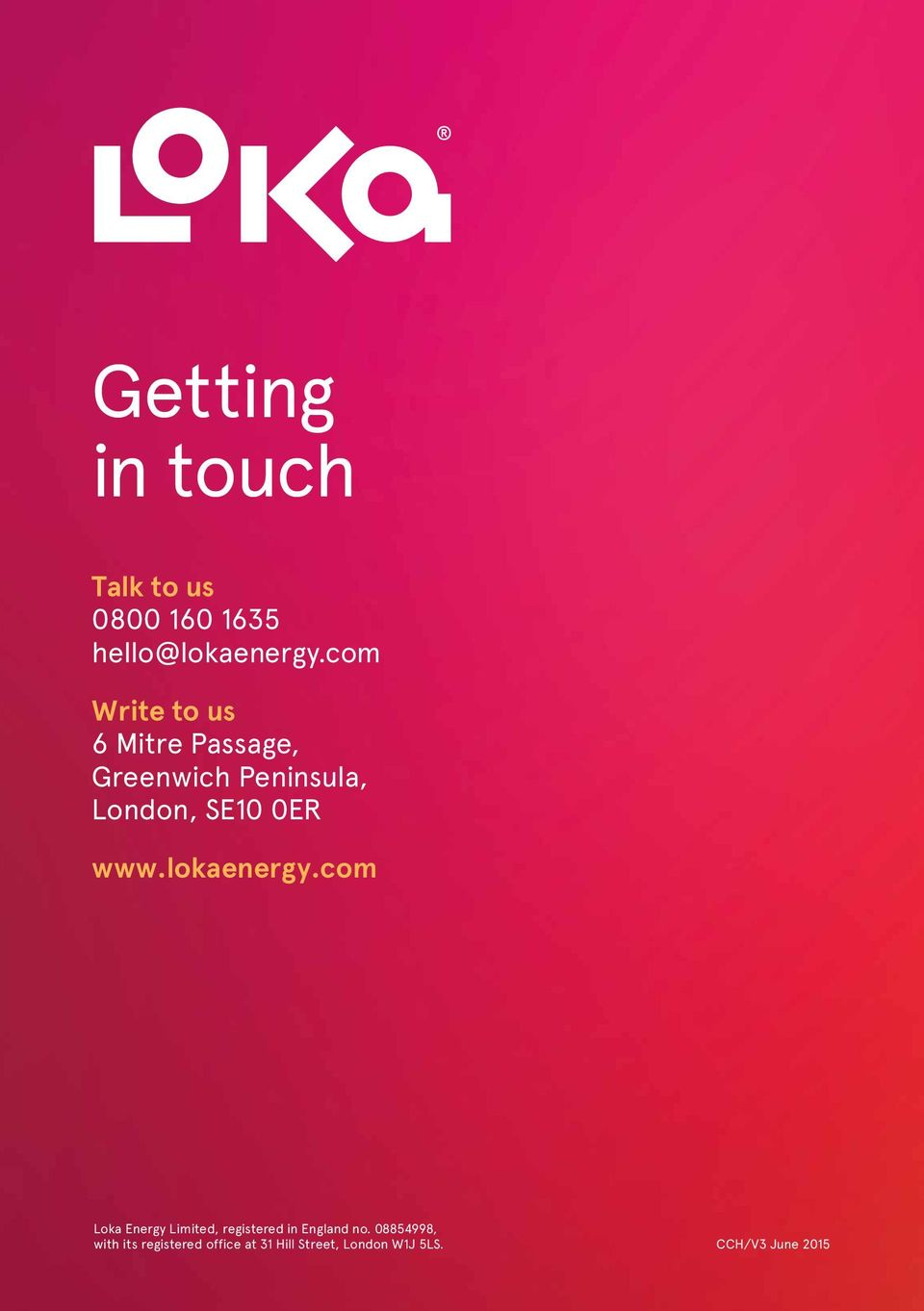 www.lokaenergy.com Loka Energy Limited, registered in England no.