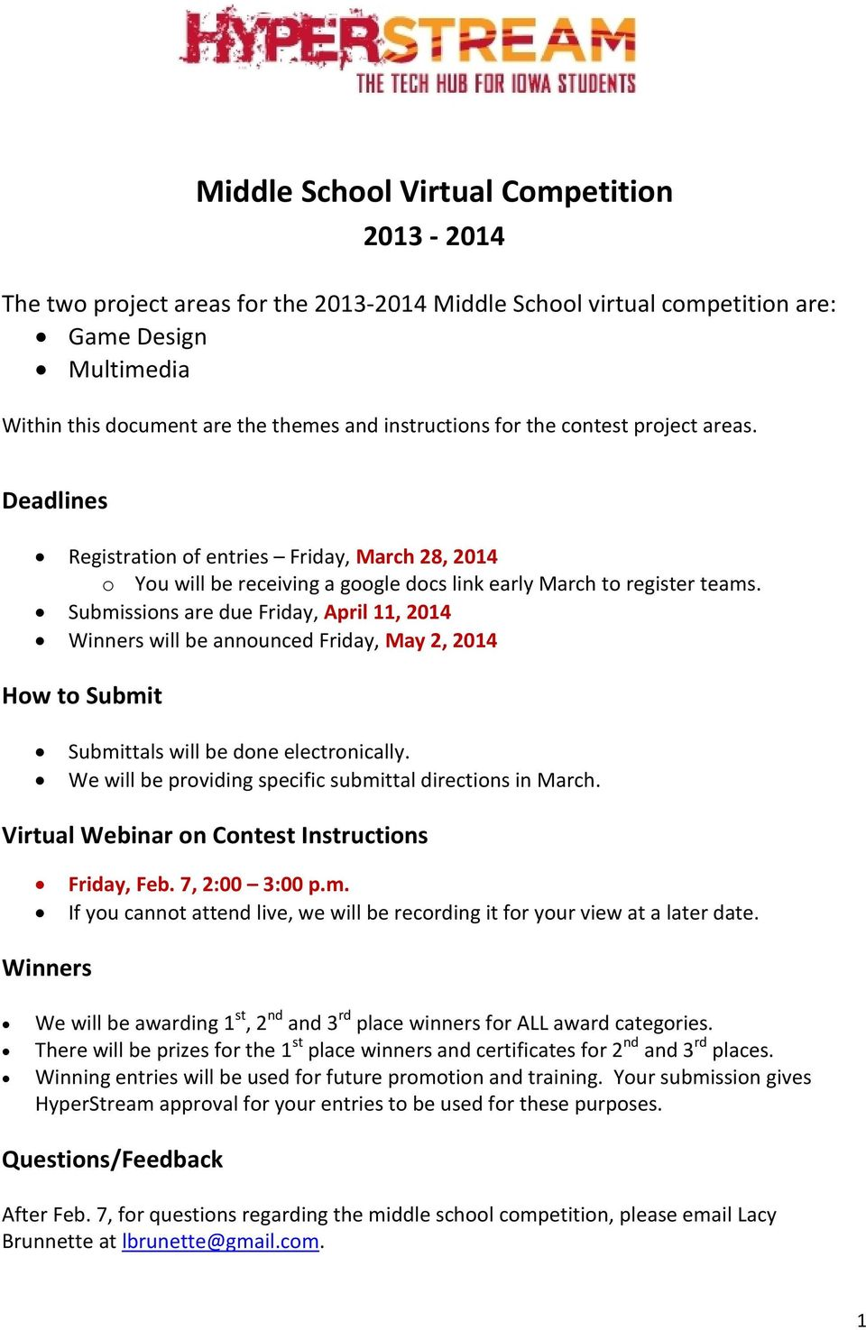 Submissions are due Friday, April 11, 2014 Winners will be announced Friday, May 2, 2014 How to Submit Submittals will be done electronically.