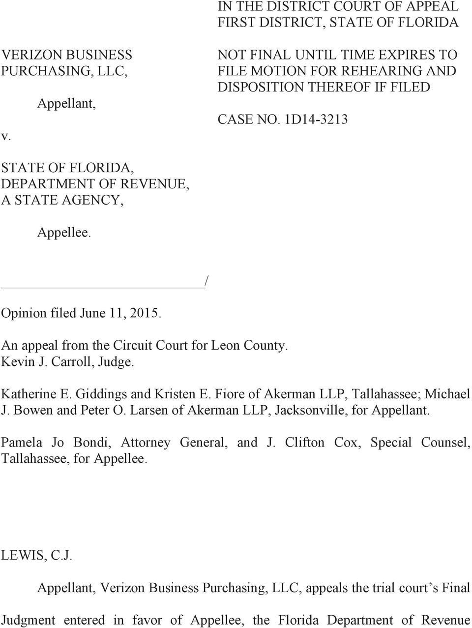 / Opinion filed June 11, 2015. An appeal from the Circuit Court for Leon County. Kevin J. Carroll, Judge. Katherine E. Giddings and Kristen E. Fiore of Akerman LLP, Tallahassee; Michael J.