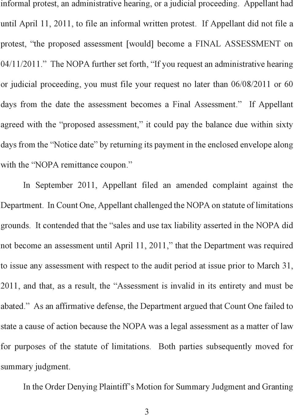The NOPA further set forth, If you request an administrative hearing or judicial proceeding, you must file your request no later than 06/08/2011 or 60 days from the date the assessment becomes a