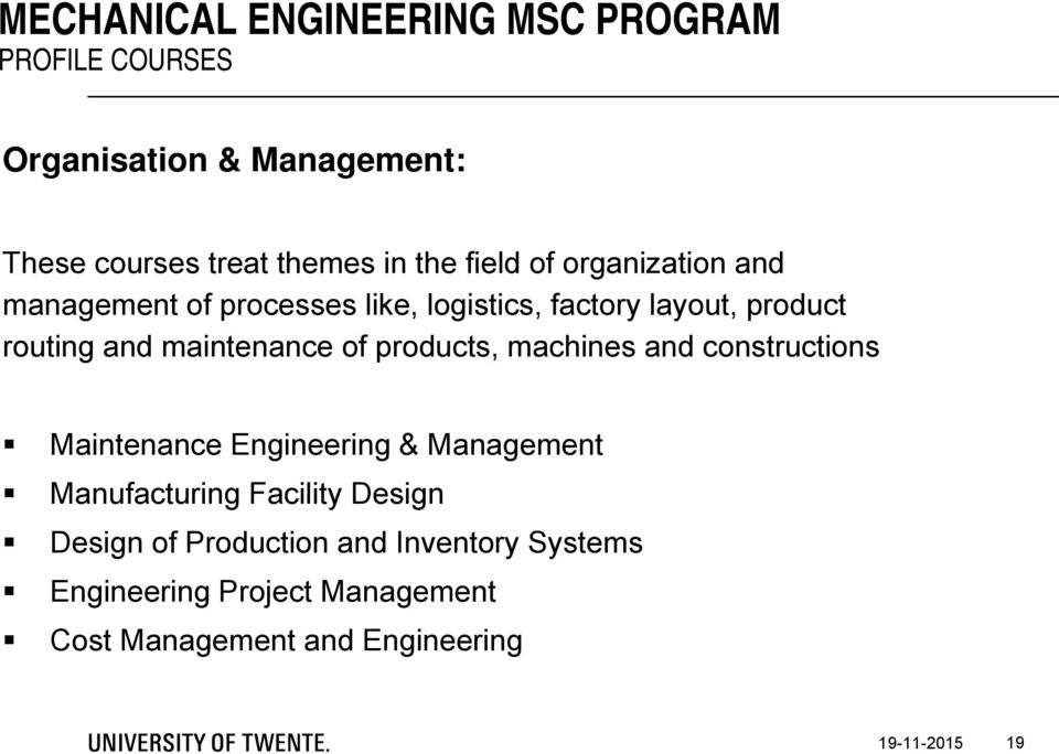 maintenance of products, machines and constructions Maintenance Engineering & Management Manufacturing Facility