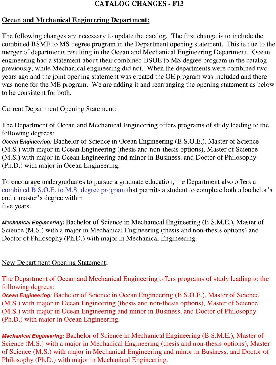 This is due to the merger of departments resulting in the Ocean and Mechanical Engineering Department.