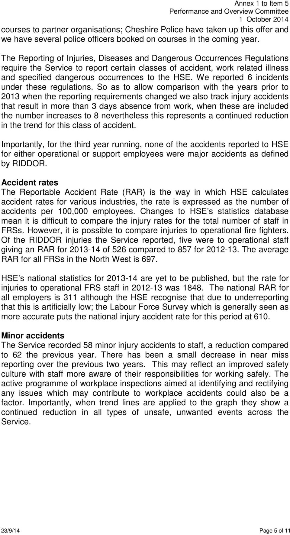 HSE. We reported 6 incidents under these regulations.