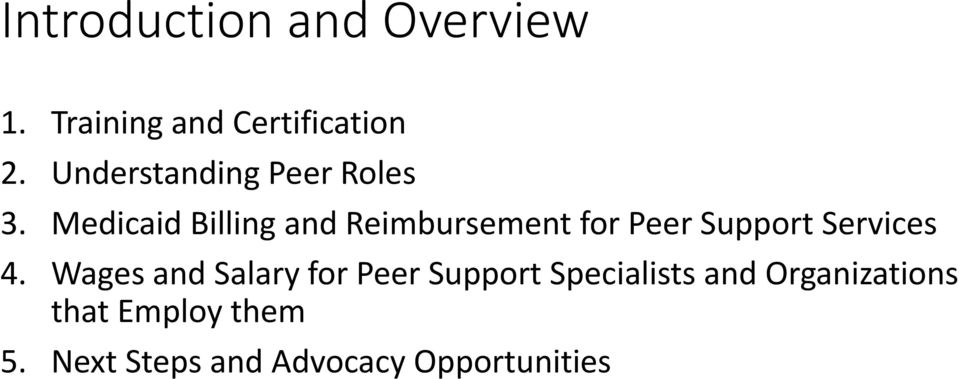 Medicaid Billing and Reimbursement for Peer Support Services 4.
