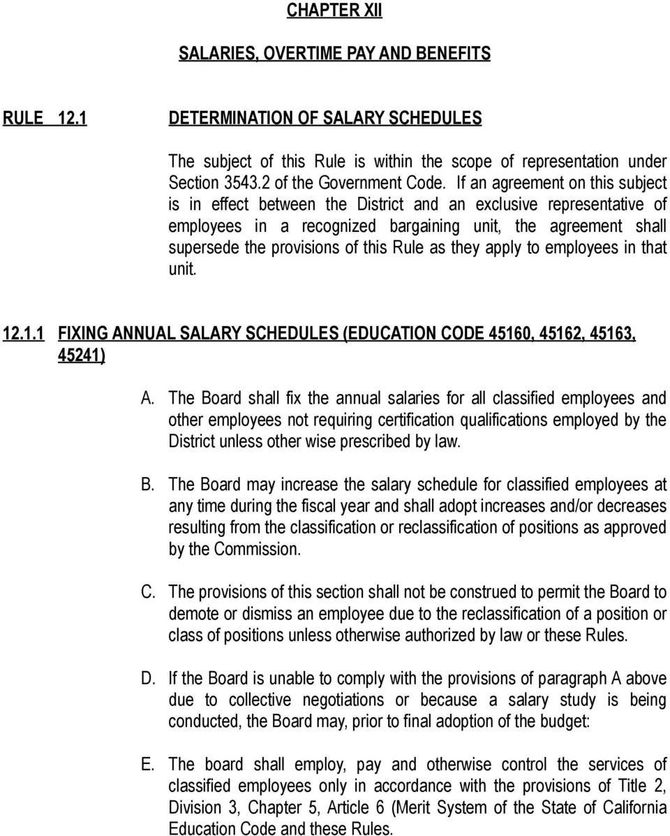 Rule as they apply to employees in that unit. 12.1.1 FIXING ANNUAL SALARY SCHEDULES (EDUCATION CODE 45160, 45162, 45163, 45241) A.