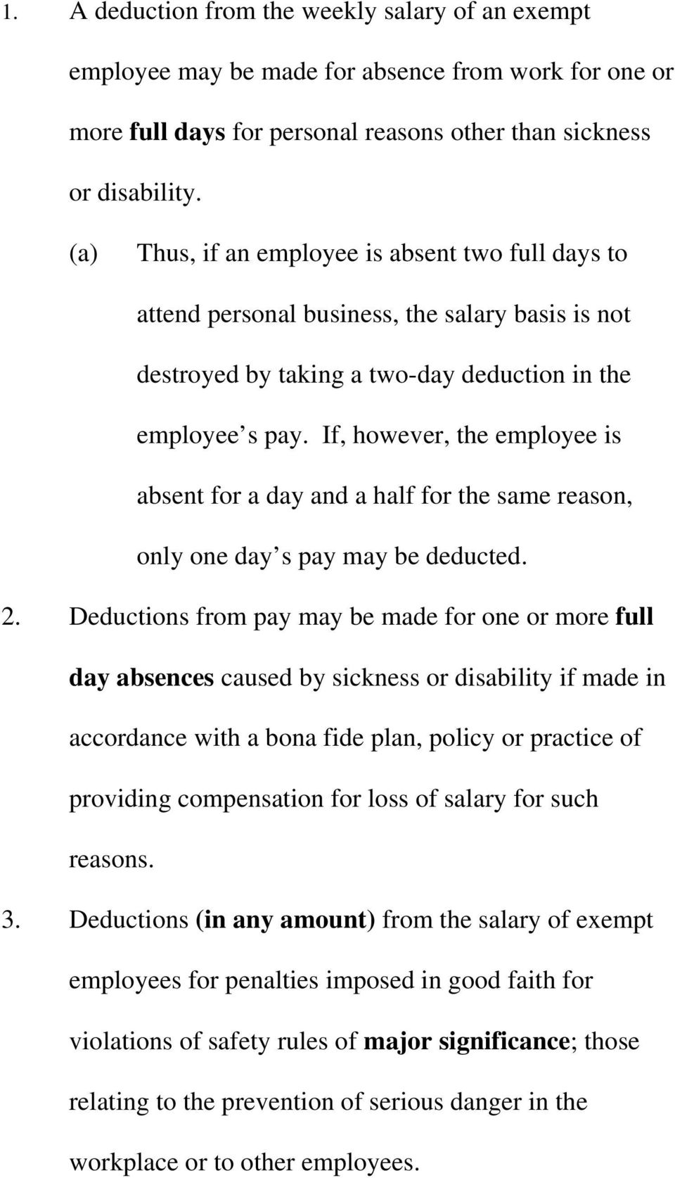 If, however, the employee is absent for a day and a half for the same reason, only one day s pay may be deducted. 2.