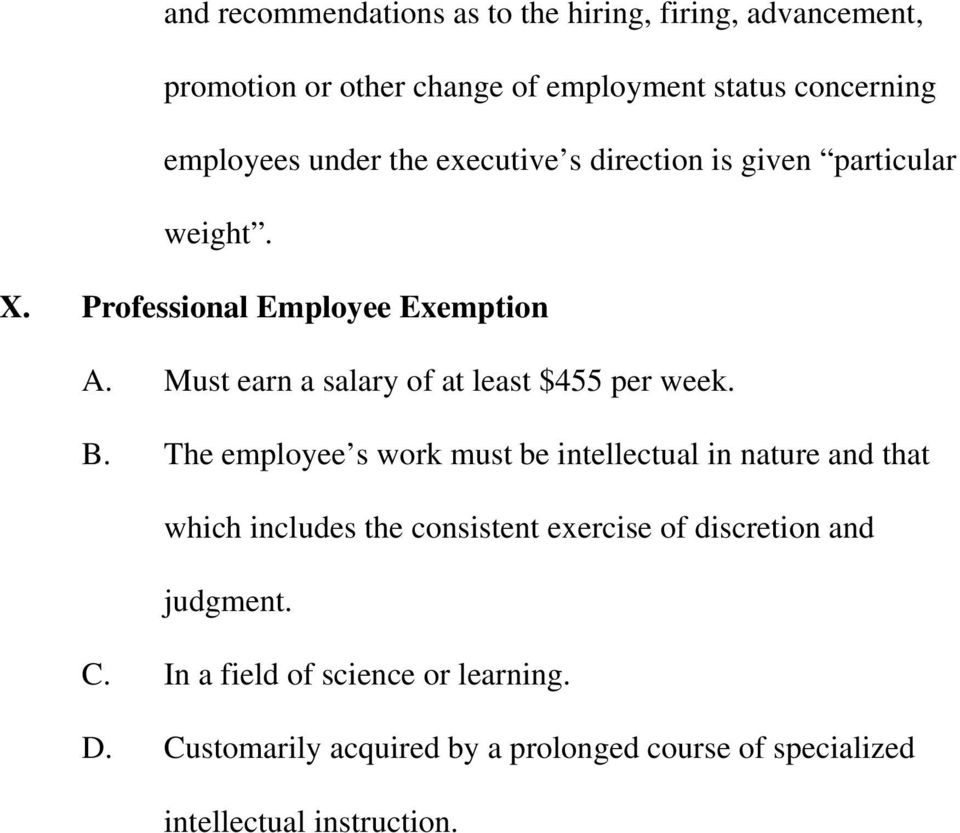 Must earn a salary of at least $455 per week. B.