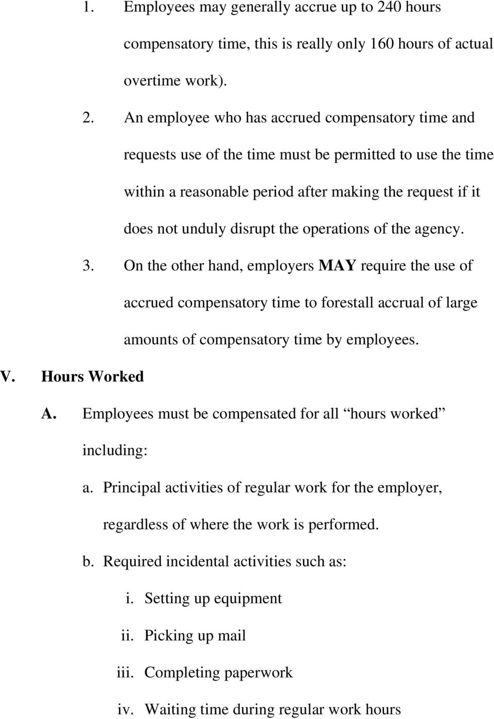 An employee who has accrued compensatory time and requests use of the time must be permitted to use the time within a reasonable period after making the request if it does not unduly disrupt the