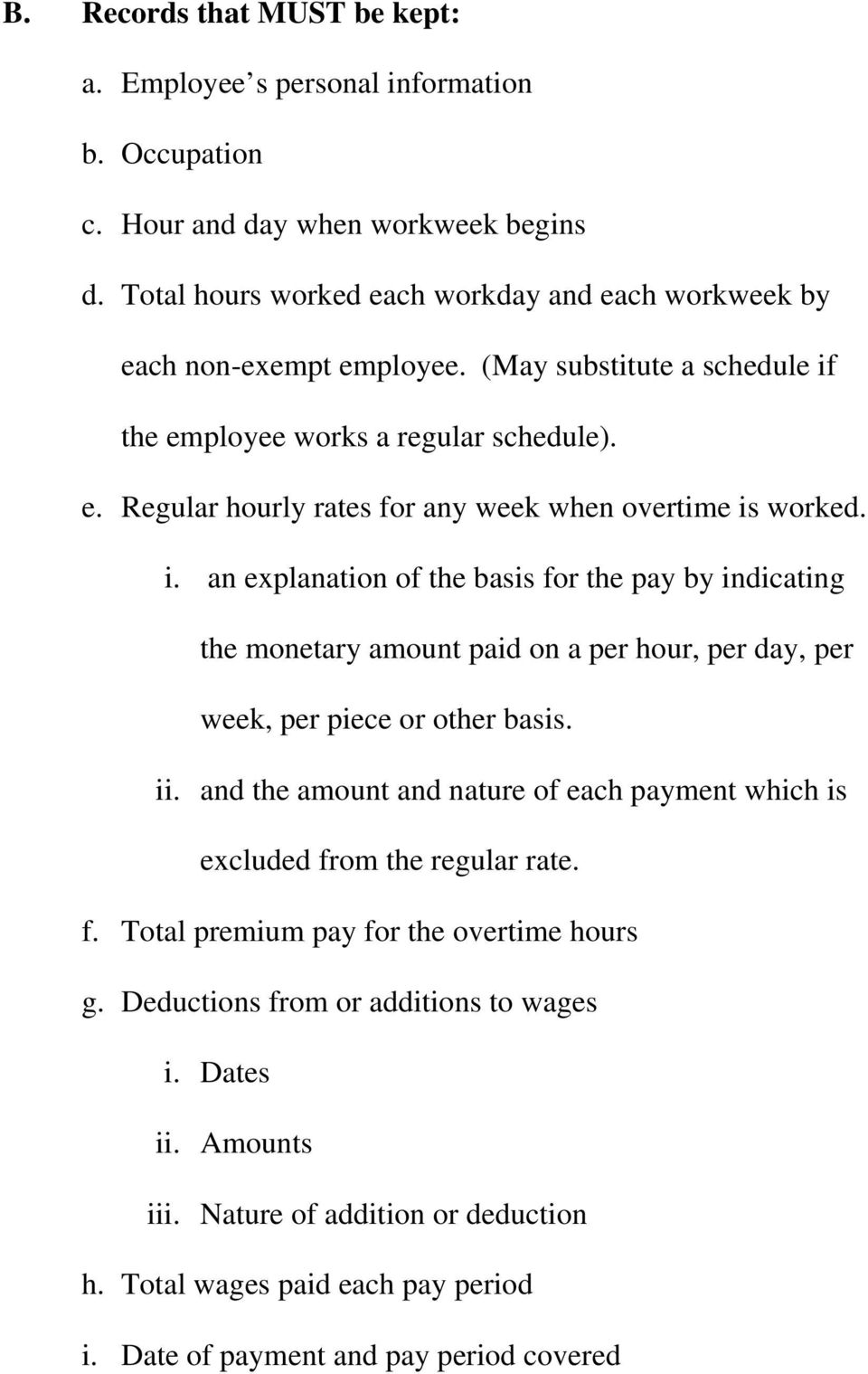 i. an explanation of the basis for the pay by indicating the monetary amount paid on a per hour, per day, per week, per piece or other basis. ii.