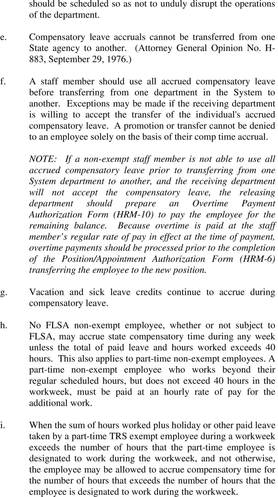 Exceptions may be made if the receiving department is willing to accept the transfer of the individual's accrued compensatory leave.