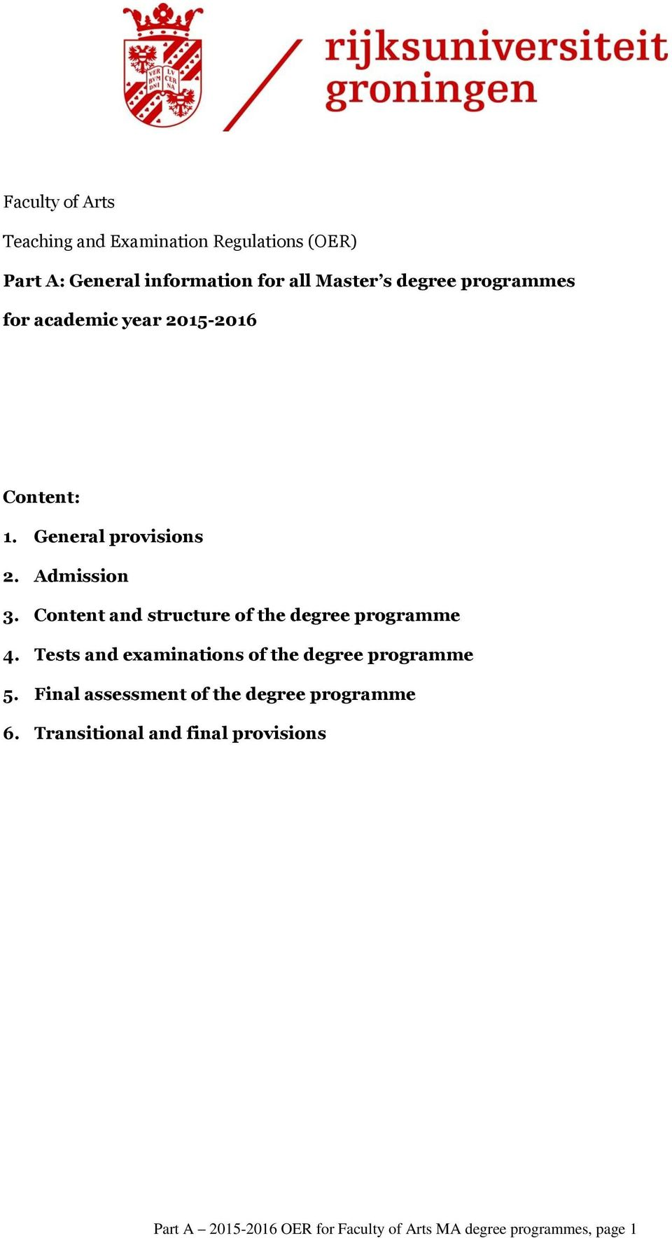 Content and structure of the degree programme 4. Tests and examinations of the degree programme 5.