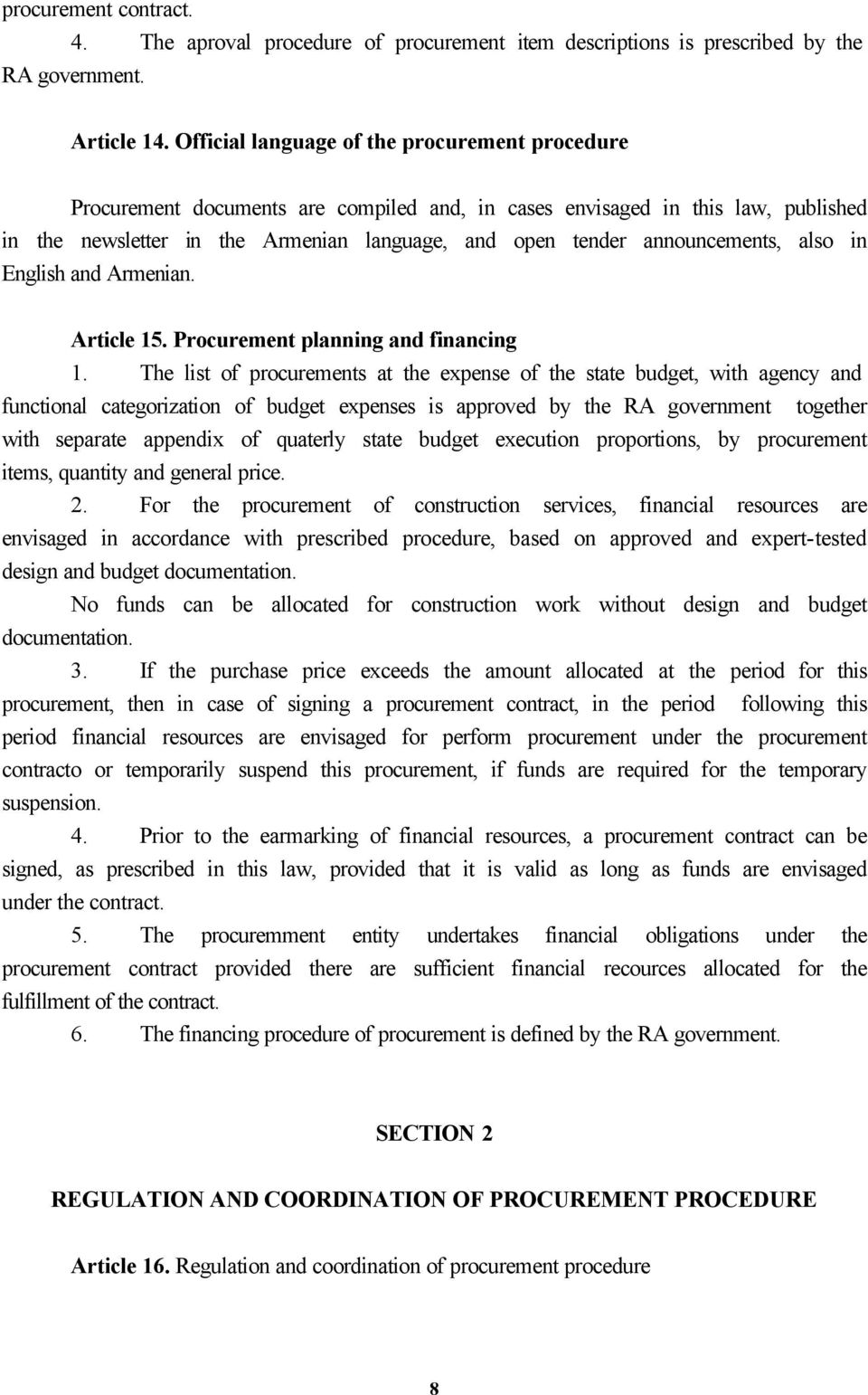 announcements, also in English and Armenian. Article 15. Procurement planning and financing 1.