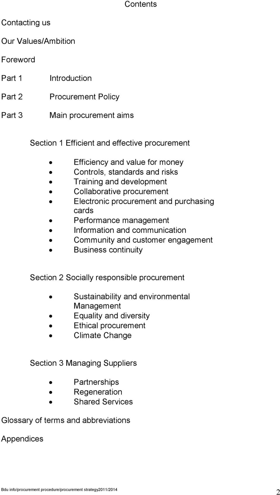 management Information and communication Community and customer engagement Business continuity Section 2 Socially responsible procurement Sustainability and environmental