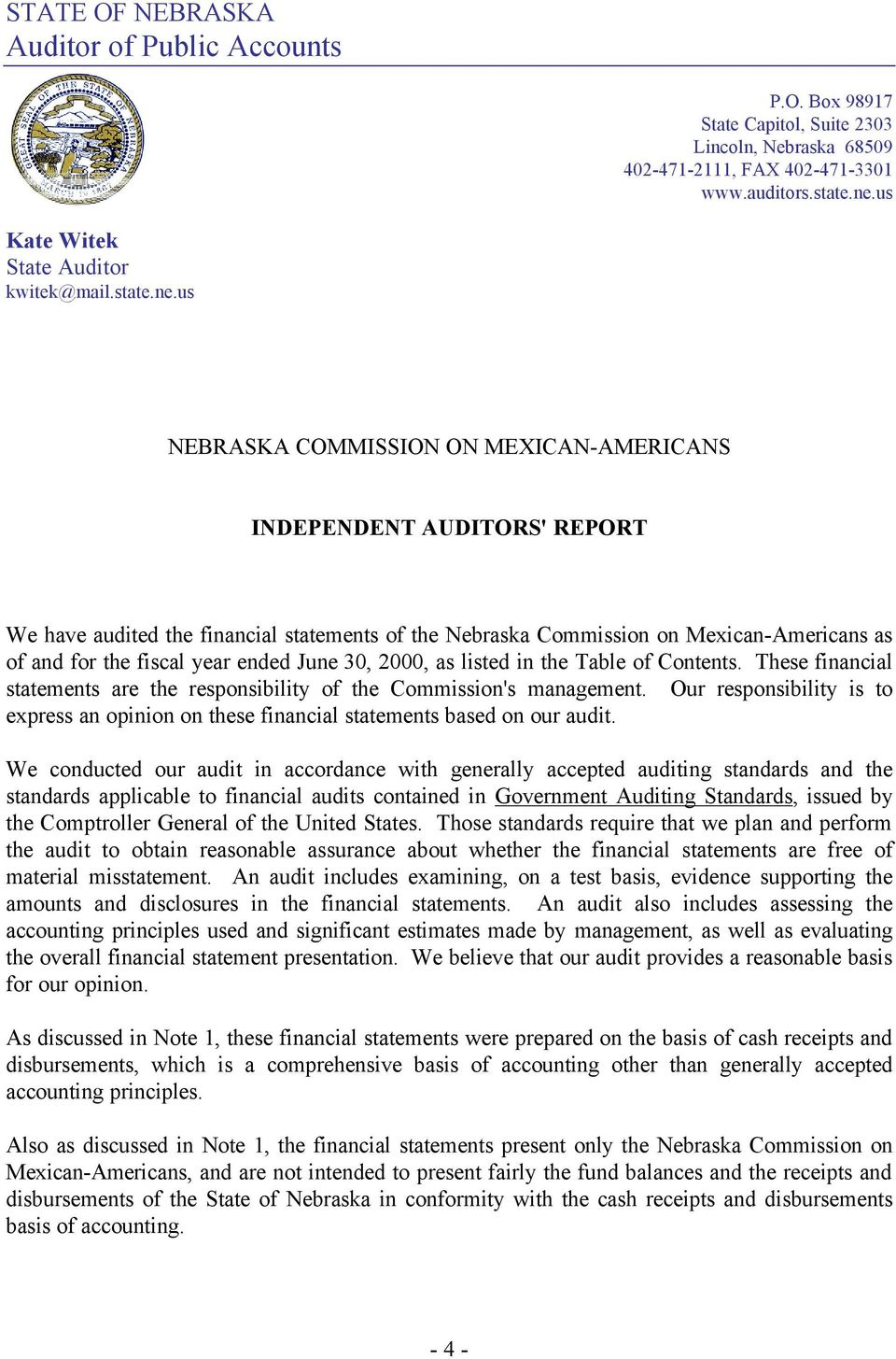 us NEBRASKA COMMISSION ON MEXICAN-AMERICANS INDEPENDENT AUDITORS' REPORT We have audited the financial statements of the Nebraska Commission on Mexican-Americans as of and for the fiscal year ended