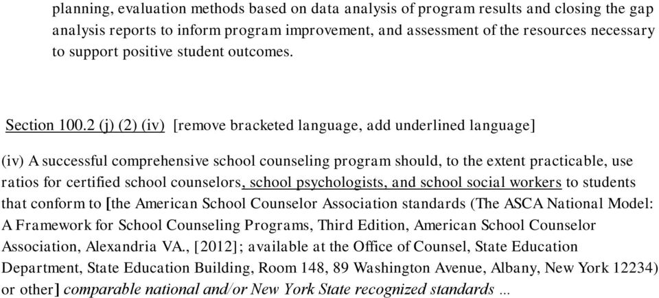 2 (j) (2) (iv) [remove bracketed language, add underlined language] (iv) A successful comprehensive school counseling program should, to the extent practicable, use ratios for certified school