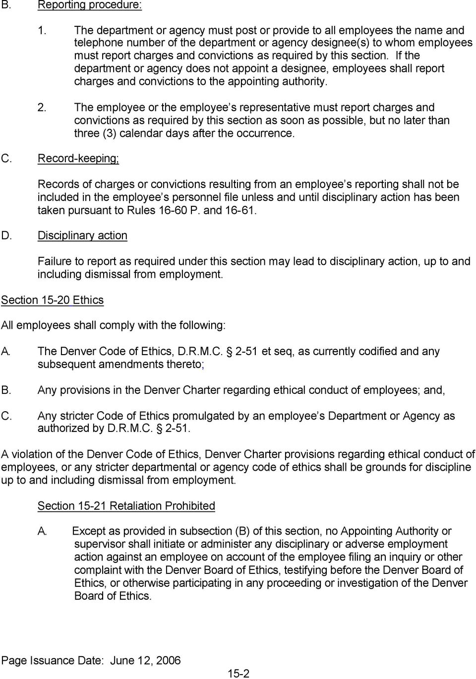 by this section. If the department or agency does not appoint a designee, employees shall report charges and convictions to the appointing authority. 2.