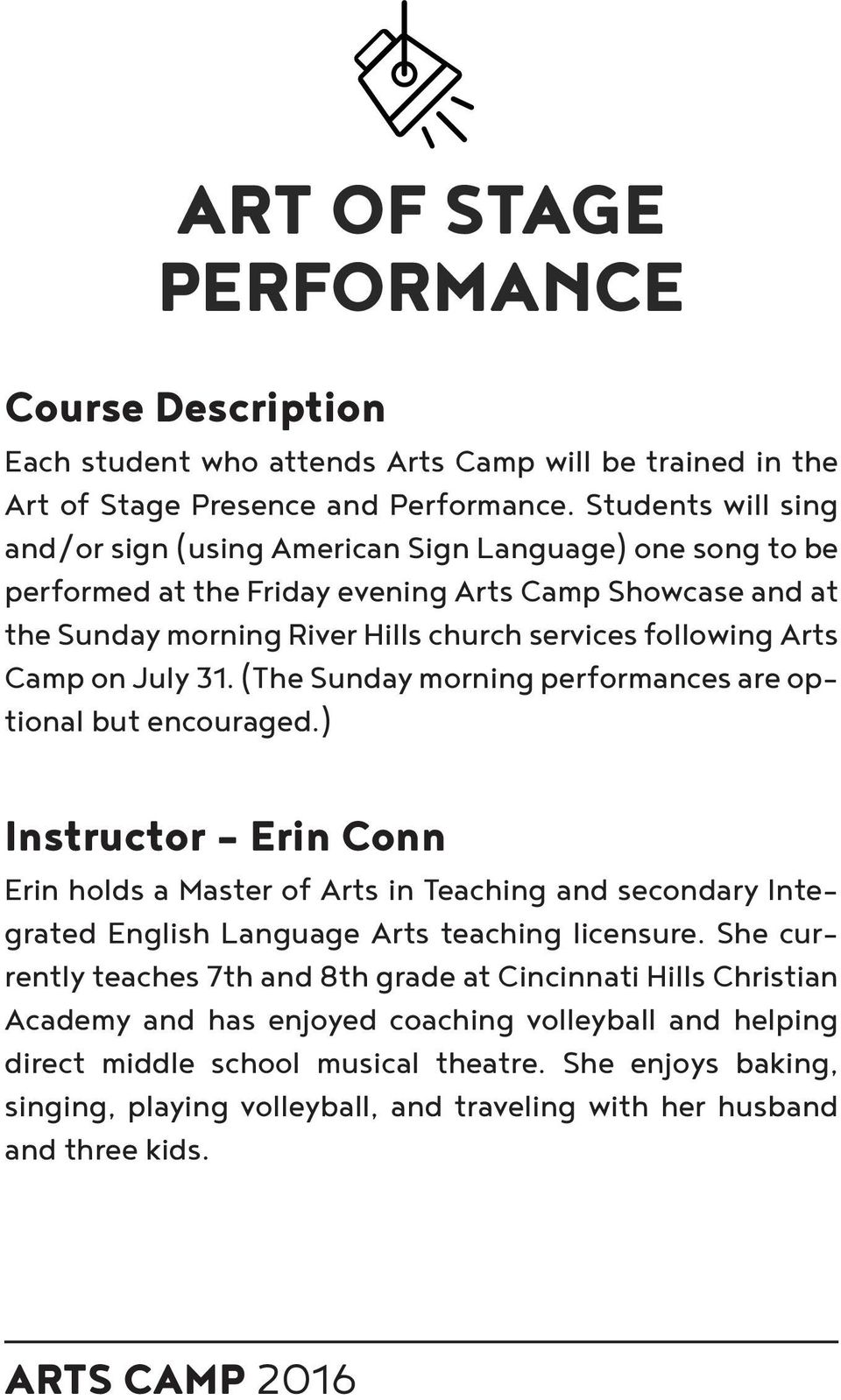 Camp on July 31. (The Sunday morning performances are optional but encouraged.