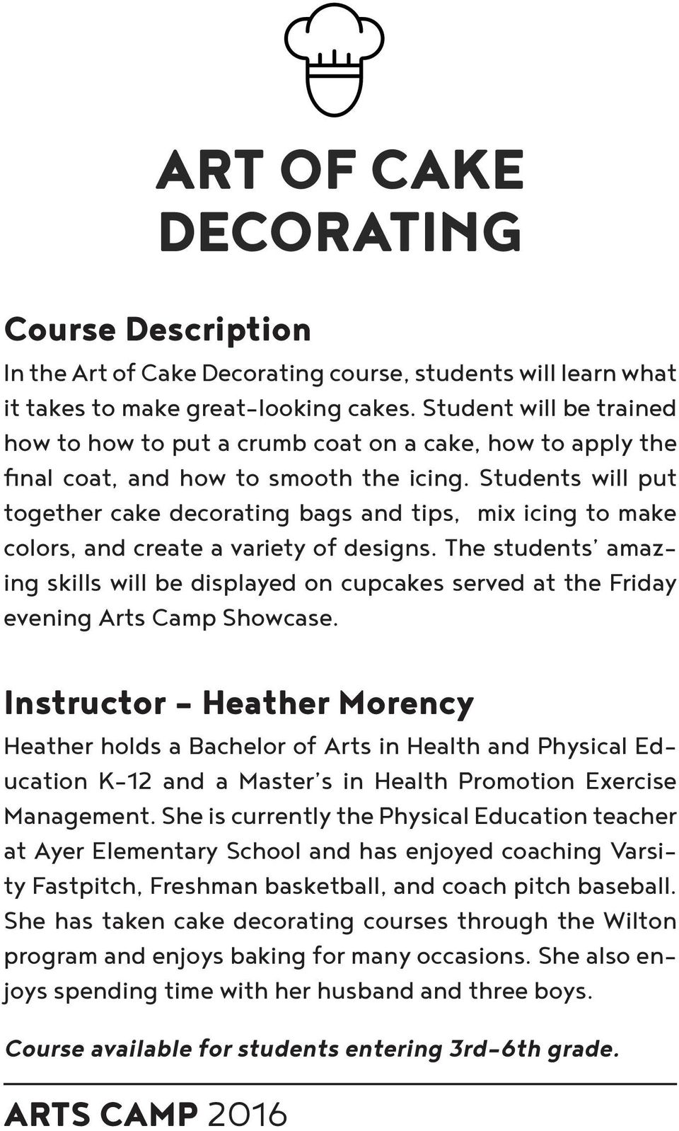 Students will put together cake decorating bags and tips, mix icing to make colors, and create a variety of designs.