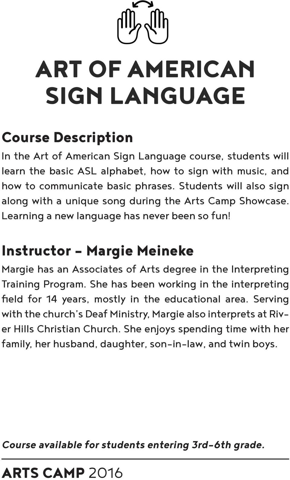 Instructor - Margie Meineke Margie has an Associates of Arts degree in the Interpreting Training Program.