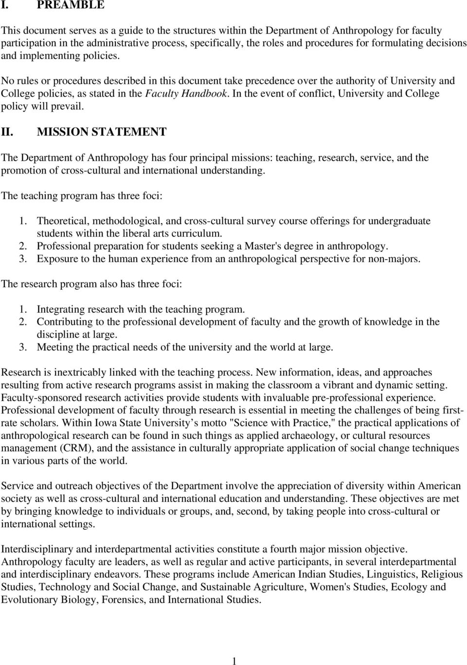 No rules or procedures described in this document take precedence over the authority of University and College policies, as stated in the Faculty Handbook.