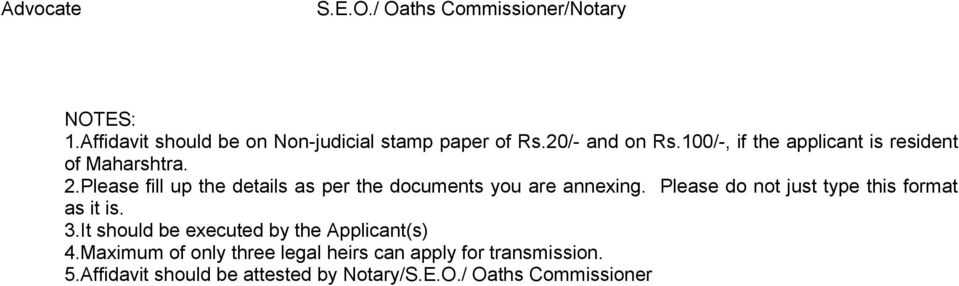 Please fill up the details as per the documents you are annexing. Please do not just type this format as it is. 3.