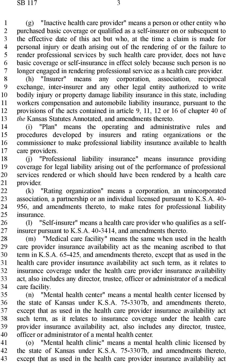 self-insurance in effect solely because such person is no longer engaged in rendering professional service as a health care provider.