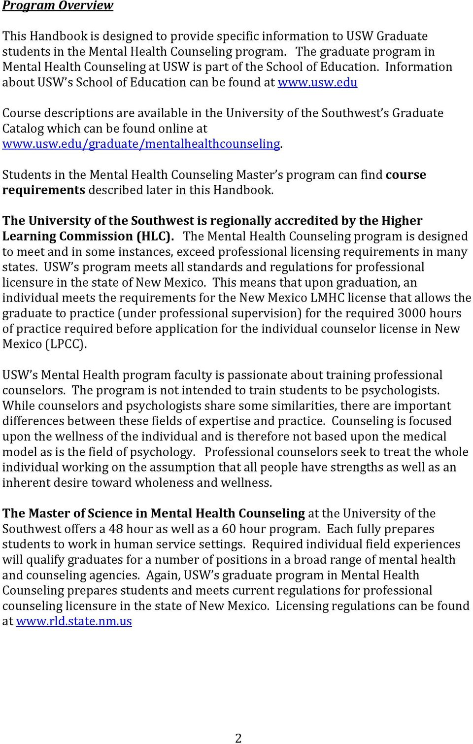 edu Course descriptions are available in the University of the Southwest s Graduate Catalog which can be found online at www.usw.edu/graduate/mentalhealthcounseling.