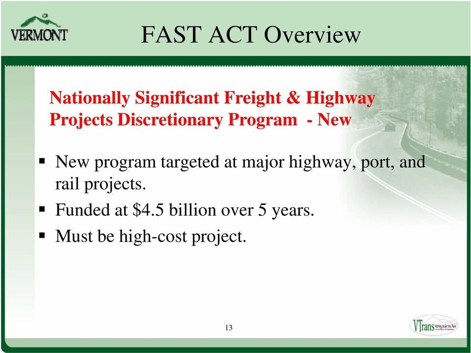 major highway, port, and rail projects.