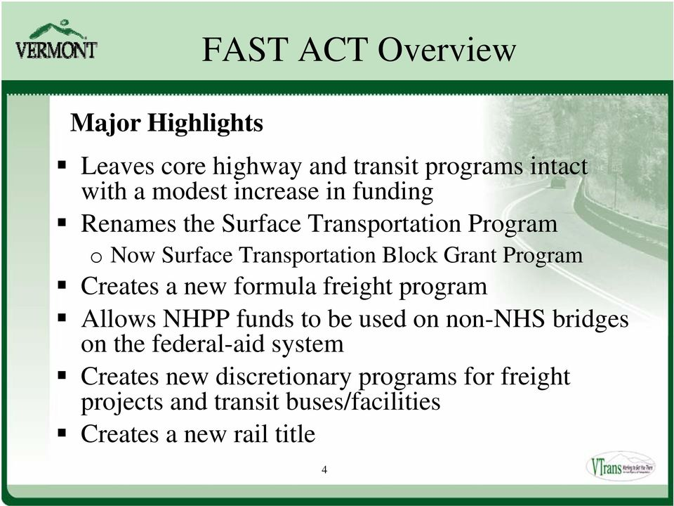 Creates a new formula freight program Allows NHPP funds to be used on non-nhs bridges on the federal-aid