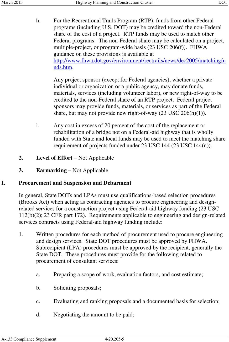 FHWA guidance on these provisions is available at http://www.fhwa.dot.gov/environment/rectrails/news/dec2005/matchingfu nds.htm.