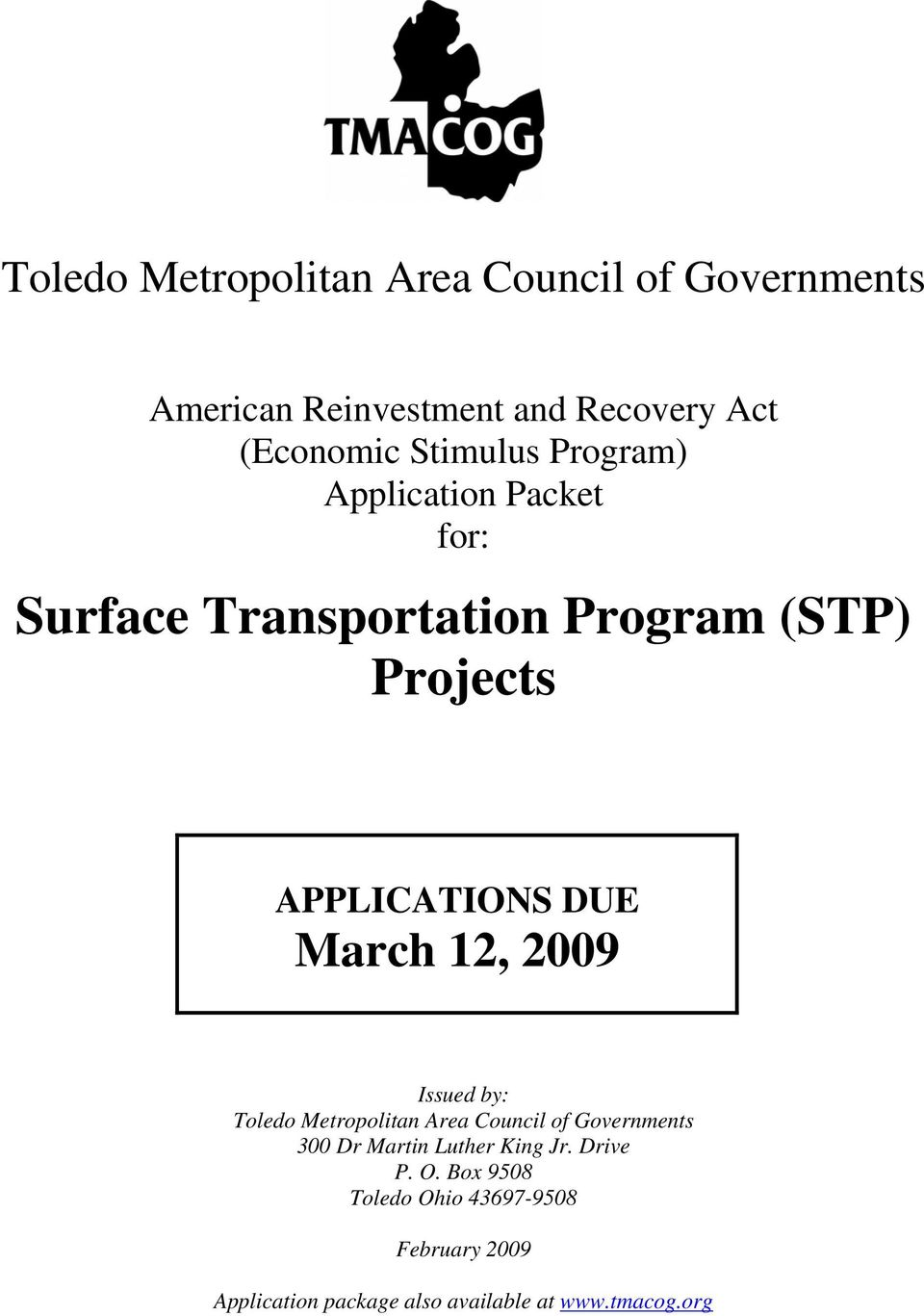 DUE March 12, 2009 Issued by: Toledo Metropolitan Area Council of Governments 300 Dr Martin Luther King