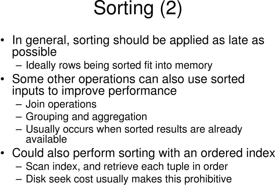 and aggregation Usually occurs when sorted results are already available Could also perform sorting with