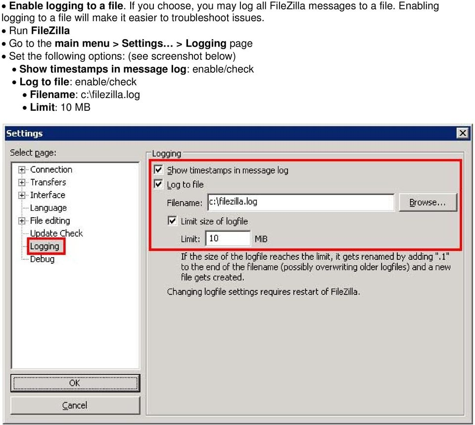 Run FileZilla Go to the main menu > Settings > Logging page Set the following options: (see