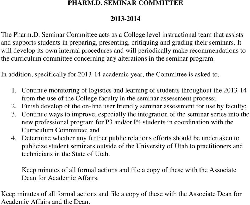 In addition, specifically for 2013-14 academic year, the Committee is asked to, 1.