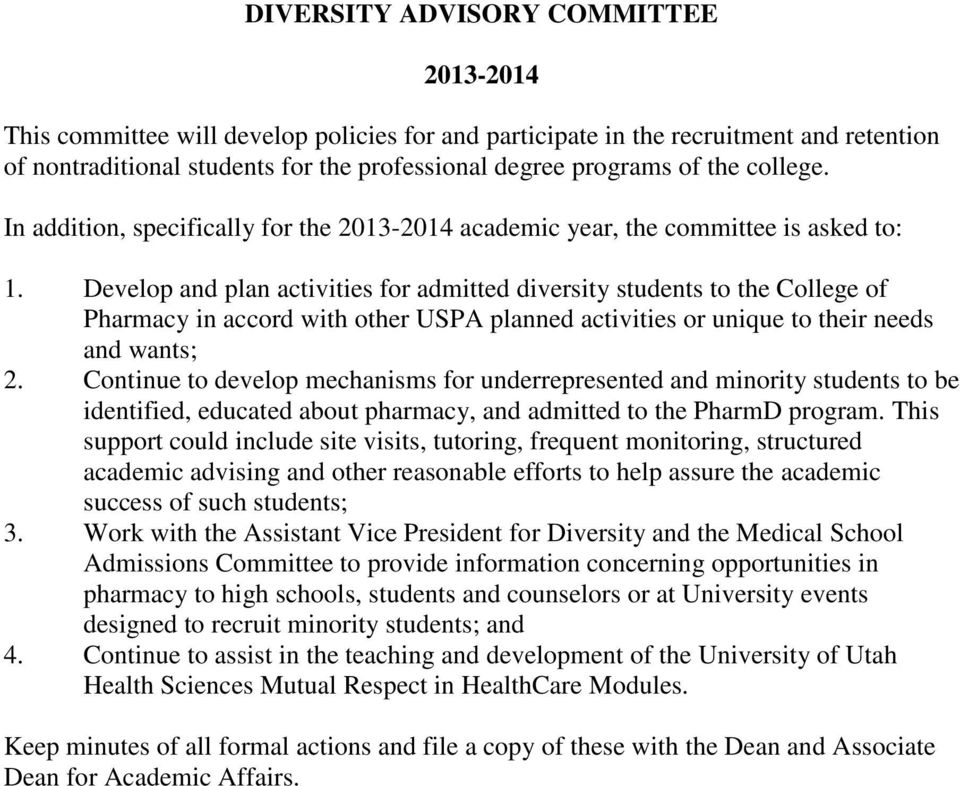 Develop and plan activities for admitted diversity students to the College of Pharmacy in accord with other USPA planned activities or unique to their needs and wants; 2.