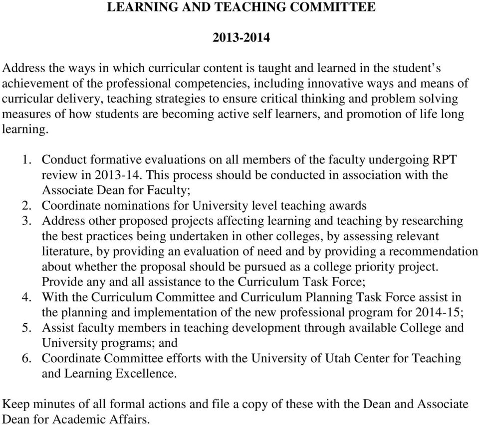 Conduct formative evaluations on all members of the faculty undergoing RPT review in 2013-14. This process should be conducted in association with the Associate Dean for Faculty; 2.